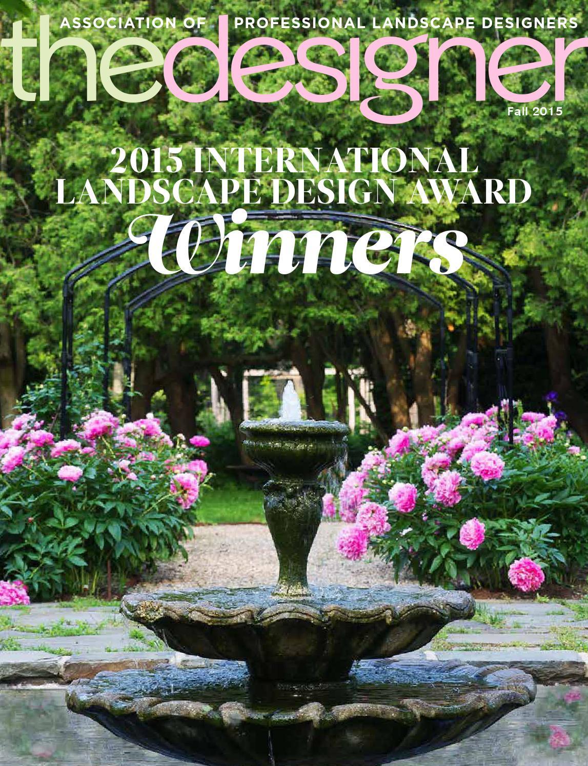Association Of Professional Landscape Designers  The Designer – Fall 2015 by Association of Professional