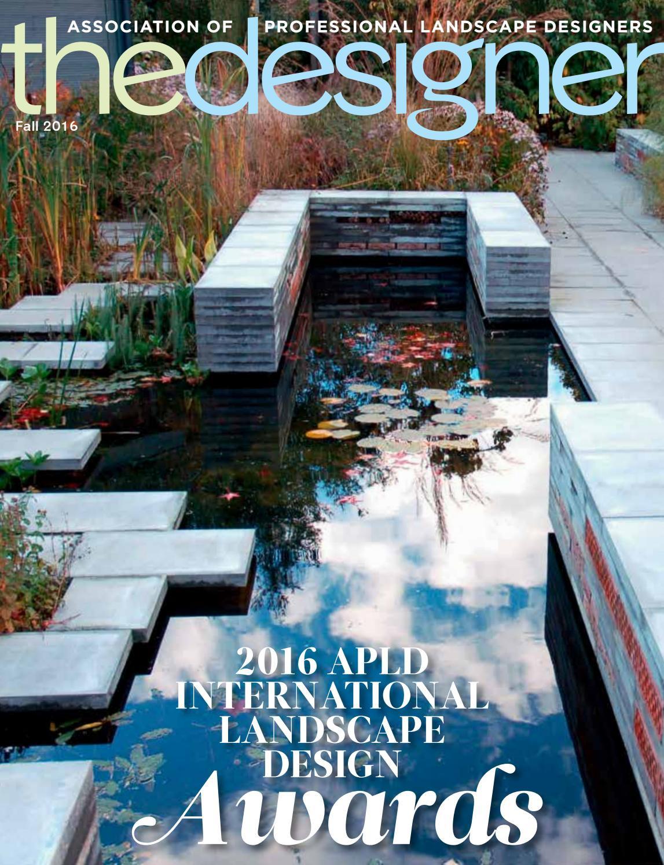 Association Of Professional Landscape Designers  The Designer – Fall 2016 by Association of Professional