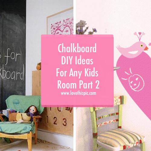 Chalkboard For Kids Room  Chalkboard DIY Ideas For Any Kids Room Part 2