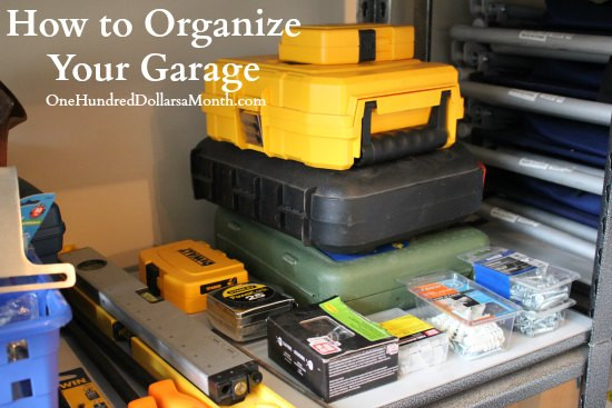 Organize Your Garage  How to Organize Your Garage e Hundred Dollars a Month